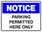 NOTICE PARKING PERMITTED HERE ONLY, 600MM X 450MM X 5MM THICK