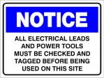 NOTICE ALL ALL ELECTRICAL LEADS AND POWER TOOLS MUST BE CHECKED ETC., 300MM X 225MM X 5MM THICK