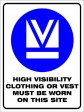 HIGH VISABILITY CLOTHING MUST BE WORN ON THIS SITE, 300MM X 225MM X 5MM THICK