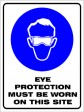 EYE PROTECTION MUST BE WORN ON THIS SITE, 600MM X 450MM X 5MM THICK