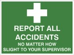 REPORT ALL ACCIDENTS ETC., 300MM X 225MM X 5MM THICK