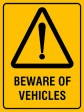BEWARE OF VEHICLES, 300MM X 225MM X 5MM THICK