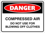 DANGER COMPRESSED AIR DO NOT USE FOR BLOWING OFF CLOTHING, 300MM X 225MM X 5MM THICK