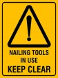 NAILING TOOLS IN USE KEEP CLEAR, 300MM X 225MM X 5MM THICK