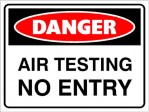 DANGER AIR TESTING NO ENTRY, 600MM X 450MM X 5MM THICK