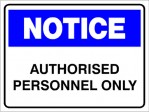 NOTICE AUTHORISED PERSONNEL ONLY, 300MM X 225MM X 5MM THICK
