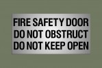 FIRE SAFETY DOOR DO NOT OBSTRUCT DO NOT KEEP OPEN - SILVER ANODISED ALUMINIUM (LARGE)